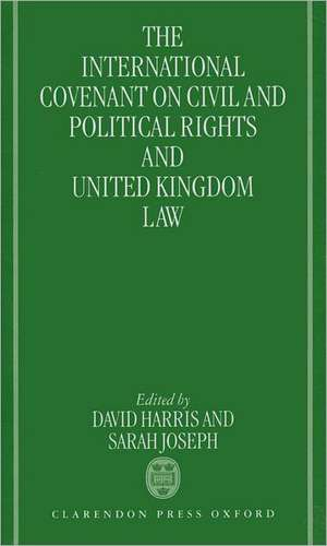 The International Covenant on Civil and Political Rights and United Kingdom Law de David Harris