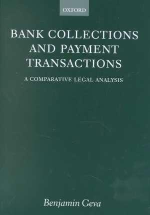 Bank Collections and Payment Transactions: A Comparative Legal Analysis de Benjamin Geva