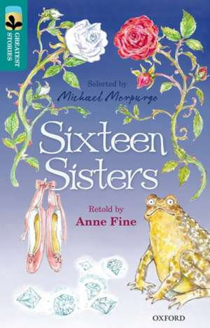 Oxford Reading Tree TreeTops Greatest Stories: Oxford Level 16: Sixteen Sisters de Anne Fine