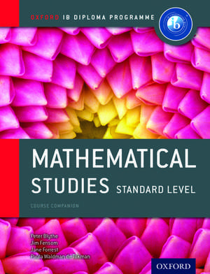 Oxford IB Diploma Programme: Mathematical Studies Standard Level Course Companion de Peter Blythe