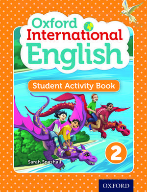 Oxford International English Student Activity Book 2 de Sarah Snashall