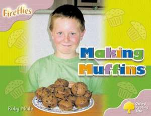 Oxford Reading Tree: Level 1+: Fireflies: Making Muffins