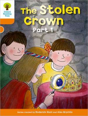 Oxford Reading Tree: Level 6: More Stories B: The Stolen Crown Part 1 de Roderick Hunt