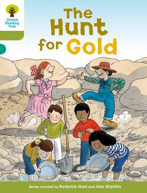 Oxford Reading Tree: Level 7: More Stories A: The Hunt for Gold de Roderick Hunt