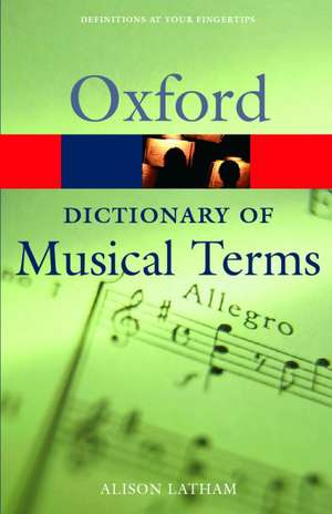 Oxford Dictionary of Musical Terms de Alison Latham