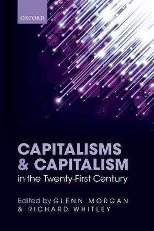 Capitalisms and Capitalism in the Twenty-First Century de Glenn Morgan