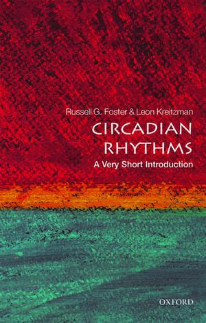 Circadian Rhythms: A Very Short Introduction imagine