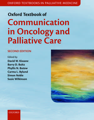 Oxford Textbook of Communication in Oncology and Palliative Care de David W. Kissane