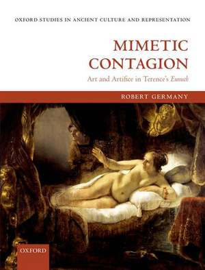 Mimetic Contagion: Art and Artifice in Terence's Eunuch de Robert Germany