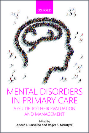 Mental Disorders in Primary Care: A Guide to their Evaluation and Management de André F. Carvalho