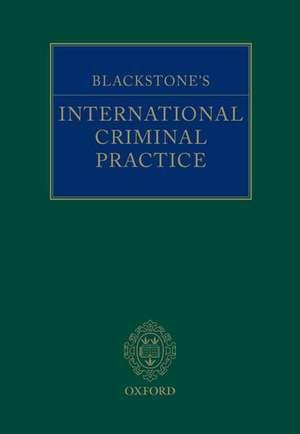 Blackstone's International Criminal Practice de John R.W.D. Jones QC
