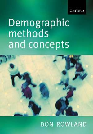 Demographic Methods and Concepts de Donald T. Rowland
