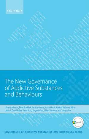 New Governance of Addictive Substances and Behaviours de Peter Anderson