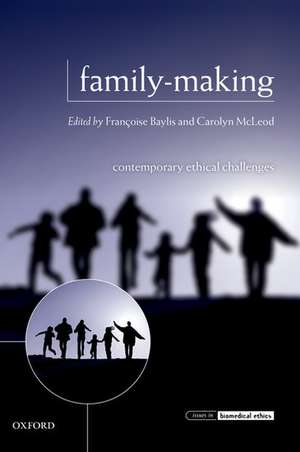 Family-Making: Contemporary Ethical Challenges de Françoise Baylis