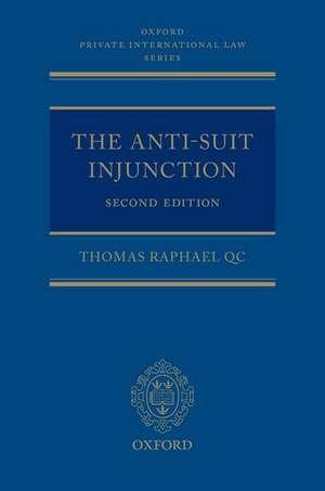 The Anti-Suit Injunction de Thomas Raphael QC
