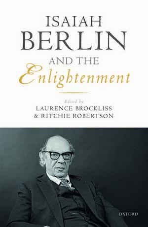 Isaiah Berlin and the Enlightenment de Laurence Brockliss