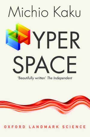 Hyperspace: A Scientific Odyssey through Parallel Universes, Time Warps, and the Tenth Dimension de Michio Kaku