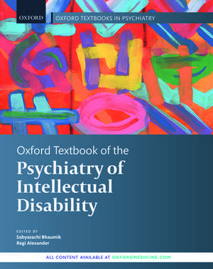Oxford Textbook of the Psychiatry of Intellectual Disability de Sabayasachi Bhaumik