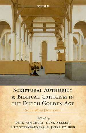 Scriptural Authority and Biblical Criticism in the Dutch Golden Age