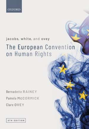 Jacobs, White, and Ovey: The European Convention on Human Rights de Bernadette Rainey