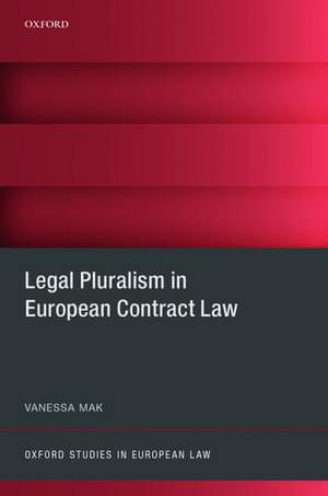 Legal Pluralism in European Contract Law de Vanessa Mak