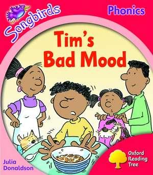 Oxford Reading Tree: Level 4: Songbirds More A: Tim's Bad Mood de Julia Donaldson