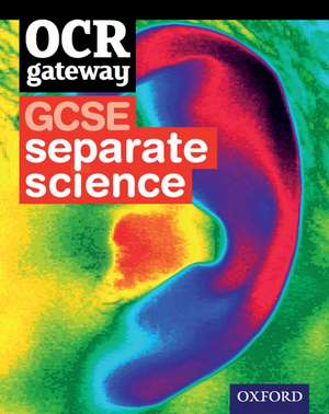 OCR Gateway GCSE Separate Sciences Student Book