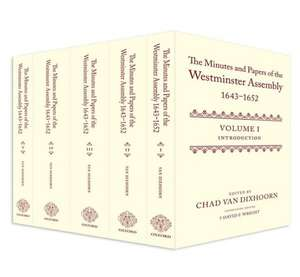 The Minutes and Papers of the Westminster Assembly, 1643-1652 de Chad Van Dixhoorn