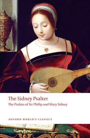 The Sidney Psalter: The Psalms of Sir Philip and Mary Sidney de Sir Philip Sidney
