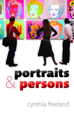Portraits and Persons de Cynthia Freeland