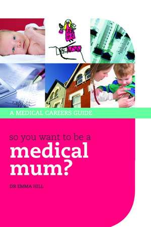 So you want to be a medical mum? de Emma Hill