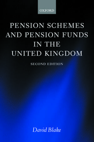 Pension Schemes and Pension Funds in the United Kingdom de David Blake