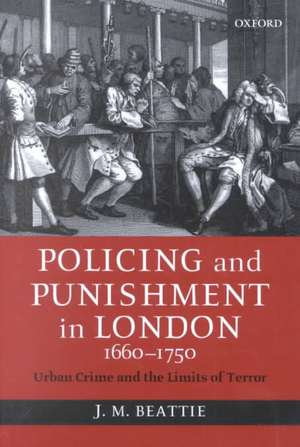 Policing and Punishment in London, 1660-1750