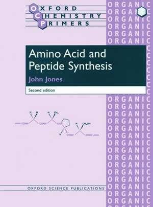 Amino Acid and Peptide Synthesis de John Jones