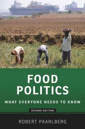 Food Politics: What Everyone Needs to Know® de Robert Paarlberg