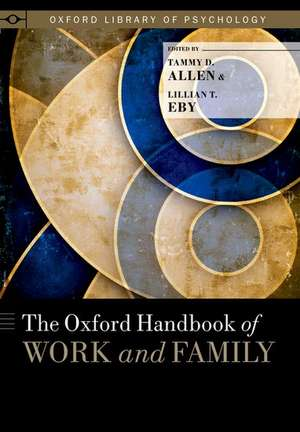 The Oxford Handbook of Work and Family de Tammy D. Allen