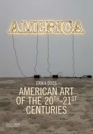 American Art of the 20th-21st Centuries de Erika Doss