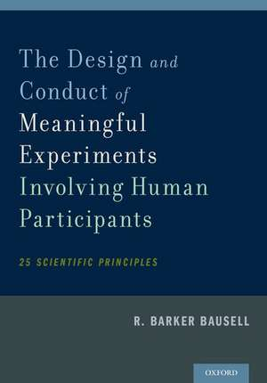 The Design and Conduct of Meaningful Experiments Involving Human Participants