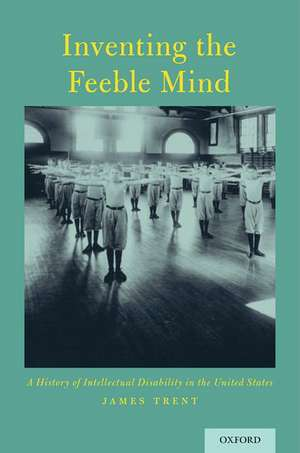 Inventing the Feeble Mind