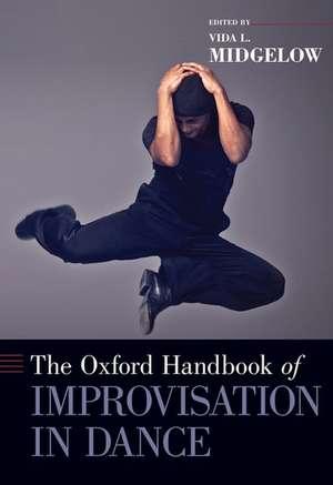 The Oxford Handbook of Improvisation in Dance de Vida L. Midgelow