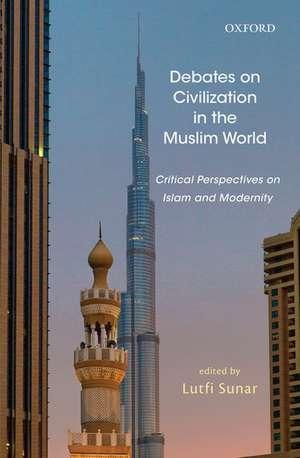 Debates on Civilization in the Muslim World