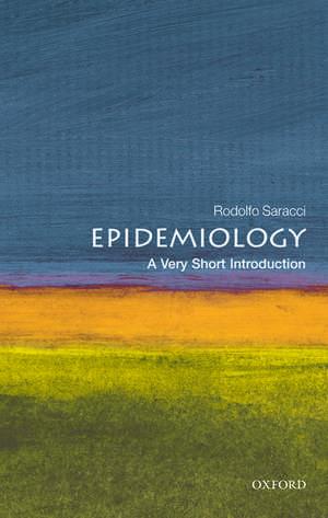 Epidemiology: A Very Short Introduction de Rodolfo Saracci