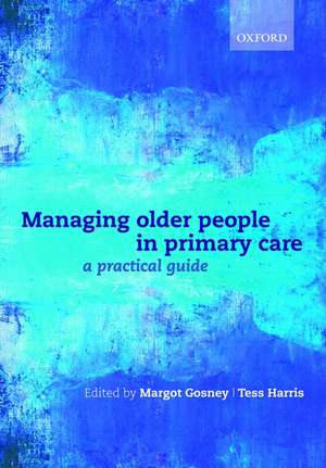 Managing older people in primary care