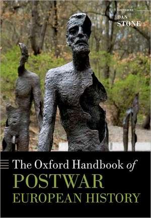 The Oxford Handbook of Postwar European History de Dan Stone