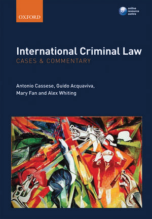 International Criminal Law: Cases and Commentary imagine