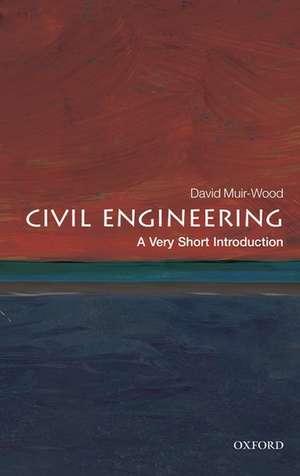 Civil Engineering: A Very Short Introduction de David Muir Wood