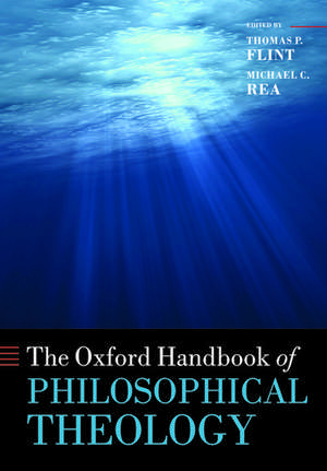 The Oxford Handbook of Philosophical Theology de Thomas P. Flint