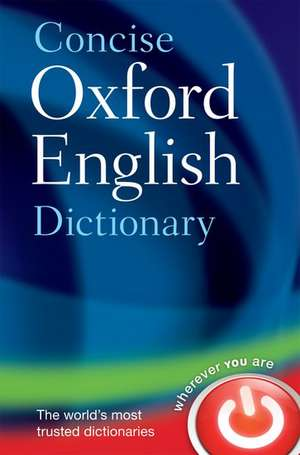 Concise Oxford English Dictionary: Main edition de  Oxford Dictionaries