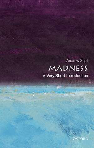 Madness: A Very Short Introduction