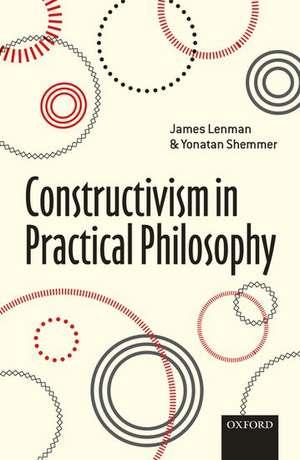Constructivism in Practical Philosophy de James Lenman